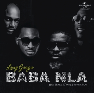 Larry Gaaga - Baba Nla Ft. Burna Boy, 2baba & D'banj